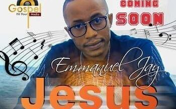 "New Single ""JESUS"" - Emmanuel Jay PREMIERES July 31"