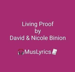 Living Proof - by David & Nicole Binion ft Steffany Gretzinger