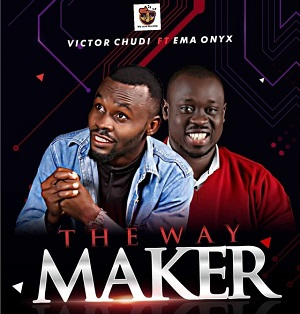 The Way Maker - Victor Chudi ft Emma Onyx Lyrics
