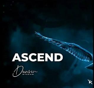 ASCEND Lyrics by DUNSIN Oyekan